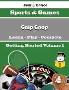 A Beginners Guide to Gnip Gnop (Volume 1) - A Beginners Guide to Gnip Gnop (Volume 1) ebook by Natacha Poe