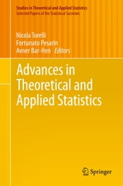 Advances in Theoretical and Applied Statistics ebook by Nicola Torelli,Fortunato Pesarin,Avner Bar-Hen
