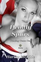 Deadly Spurs ebook by