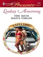 The Rich Man's Virgin ebook by Lindsay Armstrong