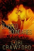 Blurred Boundaries ebook by Lori Crawford