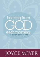 Hearing from God Each Morning - 365 Daily Devotions ebook by Joyce Meyer