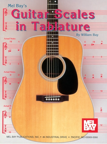 Guitar Scales in Tablature ebook by William Bay
