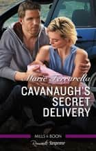 Cavanaugh's Secret Delivery 電子書 by Marie Ferrarella