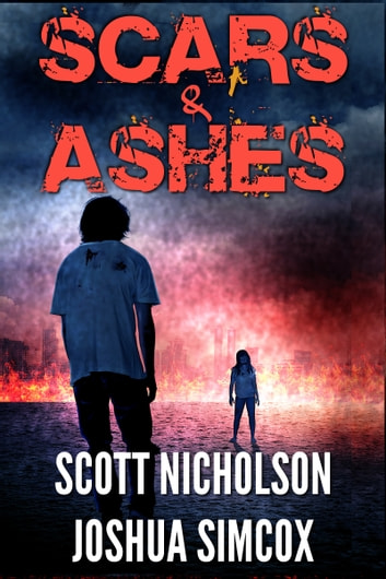 Scars and Ashes ebook by Scott Nicholson,Joshua Simcox