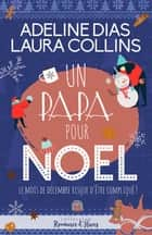 Un papa pour Noël ebook by Adeline Dias, Laura Collins