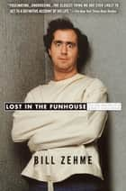 Lost in the Funhouse ebook by Bill Zehme
