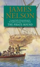 The Pirate Round eBook by James Nelson