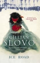 Ice Road ebook by Gillian Slovo