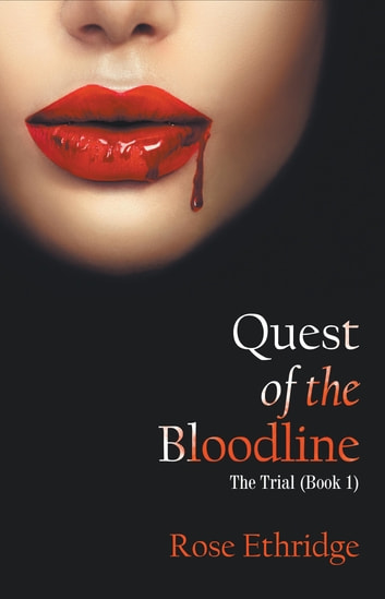 Quest of the Bloodline - The Trial (Book 1) ebook by Rose Ethridge