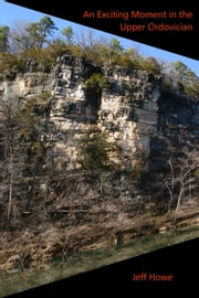 An Awkward Moment in the Upper Ordovician ebook by Jeff Howe