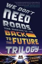 We Don't Need Roads ebook by Caseen Gaines