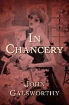 In Chancery ebook by John Galsworthy