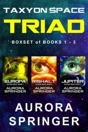 Taxyon Space Triad - Boxset of Books 1-3 電子書籍 by Aurora Springer