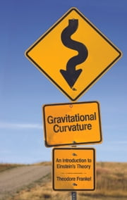 Gravitational Curvature ebook by Theodore Frankel