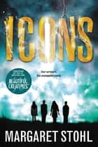 Icons ebook by Margaret Stohl