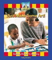 Just Make Some Art! ebook by Doudna, Kelly