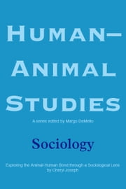 Human-Animal Studies: Sociology ebook by Margo DeMello