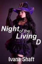 "Night of the Living D - Holiday ""Tail"" - Naughty Adventures, #1 ebook by Ivana Shaft"