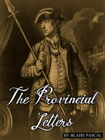 The Provincial Letters ebook by BLAISE PASCAL