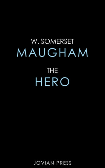 The Hero ebook by W. Somerset Maugham