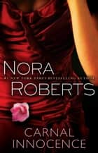 Carnal Innocence - A Novel eBook by Nora Roberts