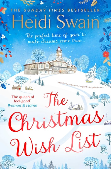 The Christmas Wish List - The perfect feel-good festive read to settle down with this winter ebook by Heidi Swain