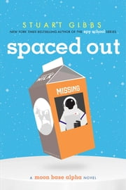 Spaced Out ebook by Stuart Gibbs