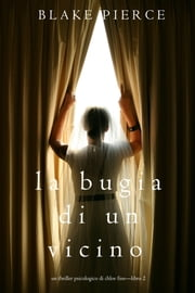 La Bugia di un Vicino ebook by Blake Pierce