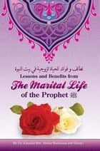 Lessons and Benefits from the Marital Life of the Prophet ebook by Dr. Khaalid Ibn 'Abdur-Rahmaan ash-Shaayi'