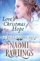 Love's Christmas Hope ebook by Naomi Rawlings