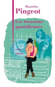 Les Invasions quotidiennes ebook by Mazarine PINGEOT