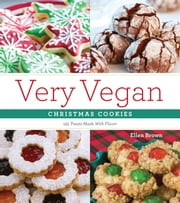 Very Vegan Christmas Cookies ebook by Ellen Brown