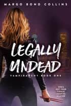 Legally Undead ebook by Margo Bond Collins