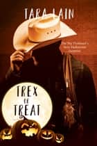 Trex or Treat ebook by Tara Lain