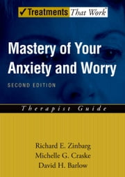 Mastery of Your Anxiety and Worry (MAW): Therapist Guide ebook by Richard E. Zinbarg,Michelle G. Craske,David H. Barlow