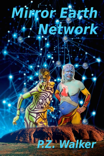 Mirror Earth Network ebook by P.Z. Walker