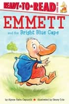 Emmett and the Bright Blue Cape ebook by