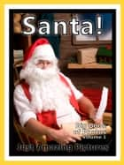 Just Santa Photos! Big Book of Photographs & Pictures of Christmas Saint Nick & Santa Claus, Vol. 1 ebook by Big Book of Photos