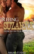 Freeing Suzanna (Passion on the Ranch, Book 3) ebook by Melissa F. Hart