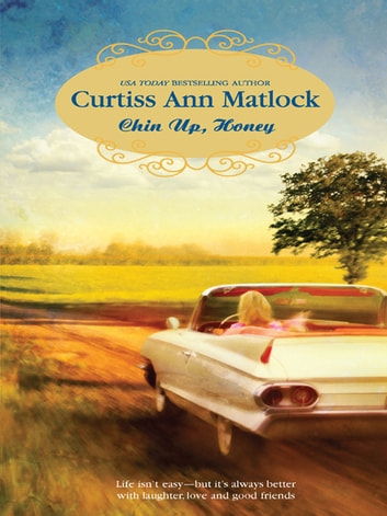 Chin Up, Honey ebook by Curtiss Ann Matlock
