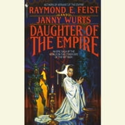 Daughter of the Empire audiobook by Janny Wurts, Raymond E. Feist