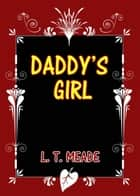 Daddy's Girl 電子書 by L. T. Meade