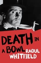 Death in a Bowl ebooks by Boris Dralyuk, Raoul Whitfield