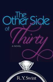 The Other Side of 30 ebook by R Y Swint
