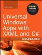 Universal Windows Apps with XAML and C# Unleashed ebook by Adam Nathan