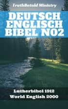 Deutsch Englisch Bibel No2 - Lutherbibel 1912 - World English 2000 eBook by TruthBeTold Ministry, Joern Andre Halseth, Martin Luther,...