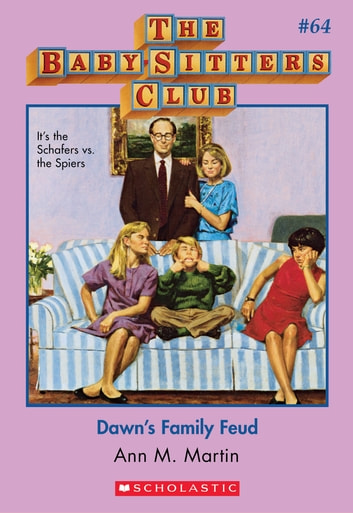 The Baby-Sitters Club #64: Dawn's Family Feud ebook by Ann M. Martin