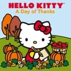 Hello Kitty A Day of Thanks ebook by LTD. Sanrio Company