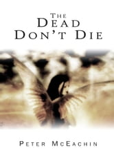 The Dead Don't Die ebook by Peter McEachin